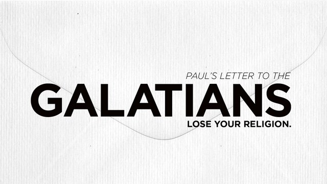 Galatians: Lose Your Religion