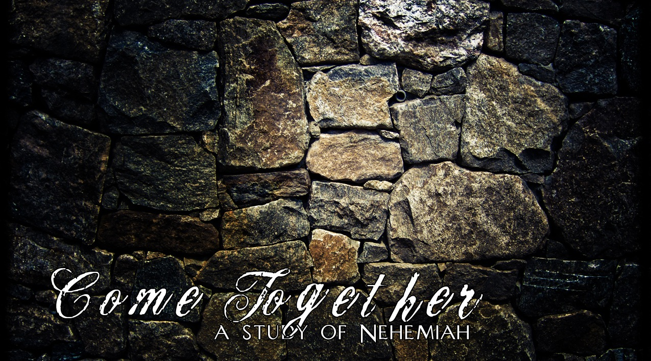 Nehemiah: Come Together