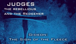 Gideon: The Sign Of The Fleece