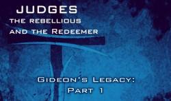 Gideon's Legacy: Part 1