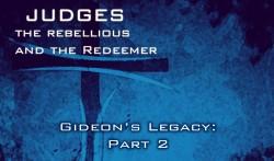 Gideon's Legacy: Part 2