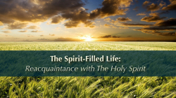 The Spirit-Filled Life: Reacquaintance with The Holy Spirit