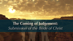 The Coming of Judgement: Submission of the Bride of Christ