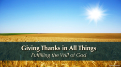 Giving Thanks In All Things: Fulfilling the Will of God