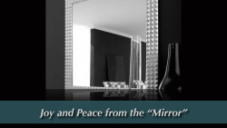 "Joy and Peace from the ""Mirror"""